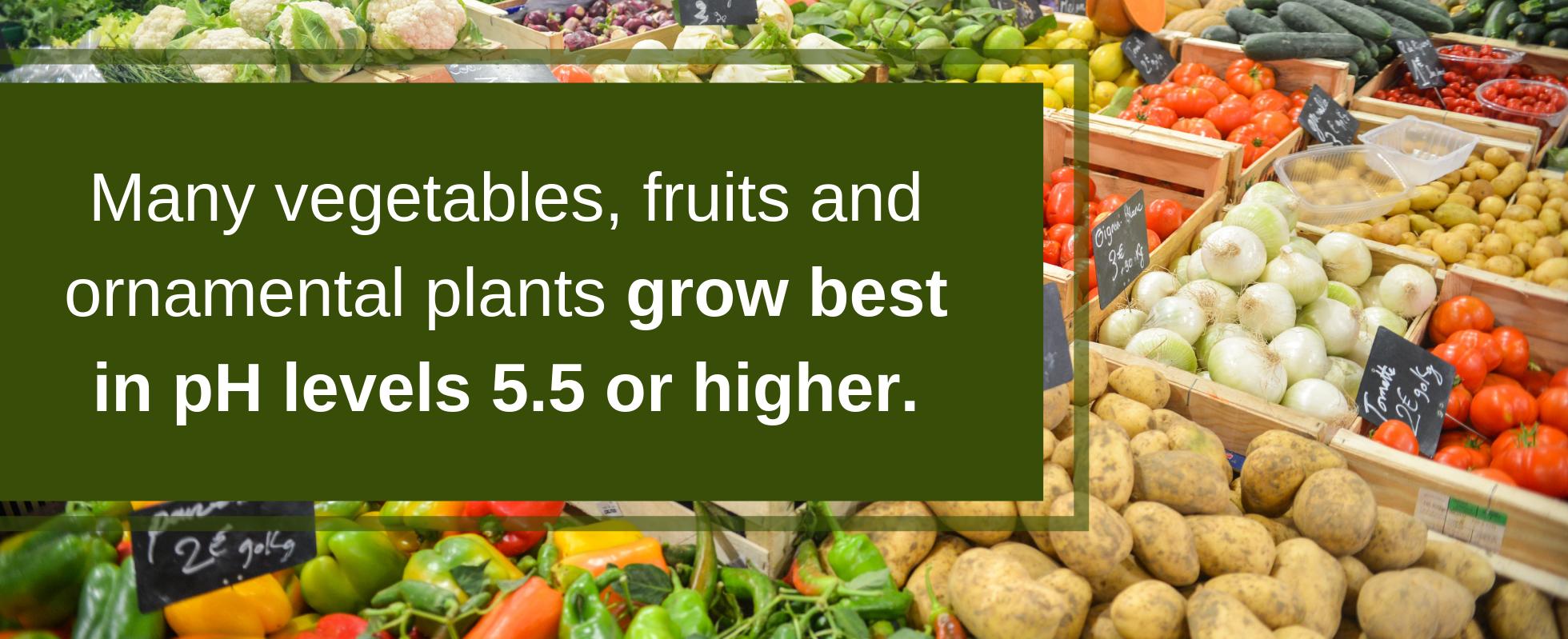 ph5 or higher for vegatables