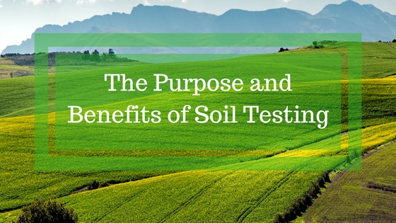 purpose and benefits of conducting soil testing
